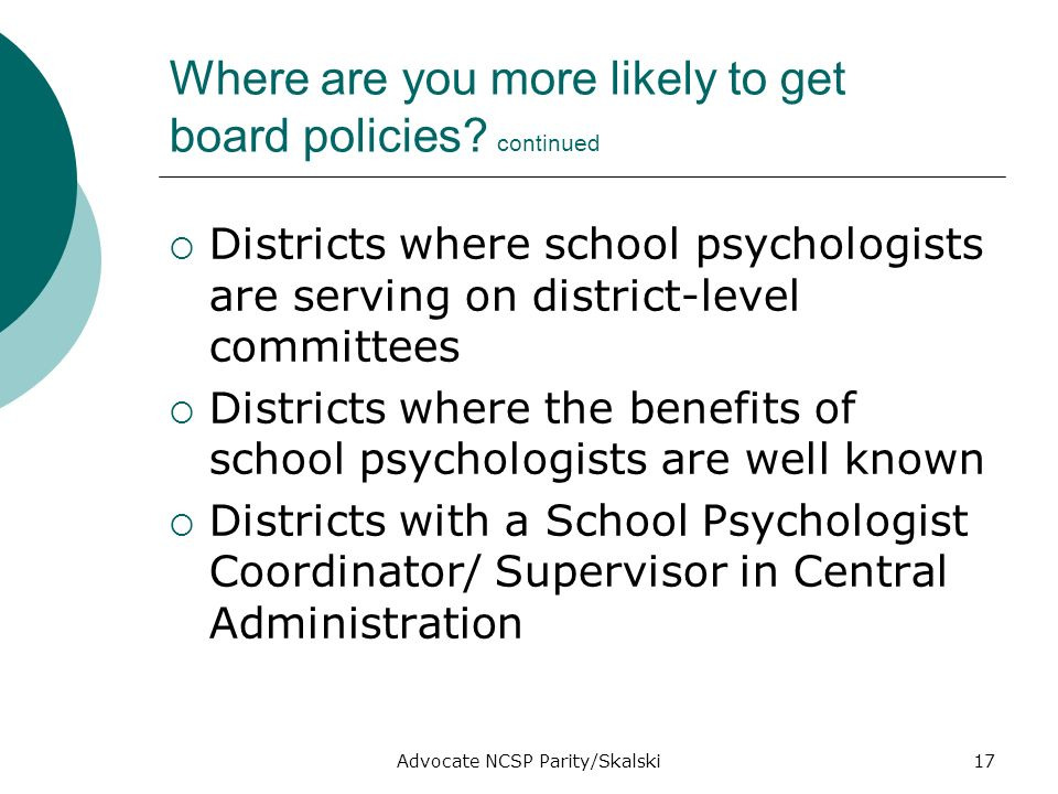 Advocate NCSP Parity/Skalski17 Where are you more likely to get board policies.