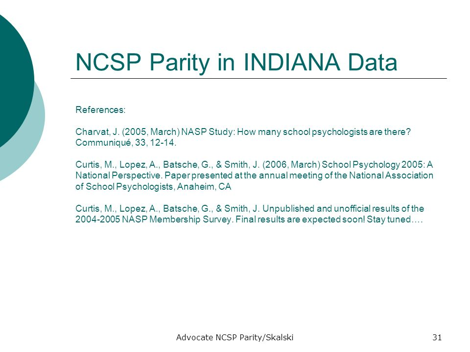 Advocate NCSP Parity/Skalski31 NCSP Parity in INDIANA Data References: Charvat, J.