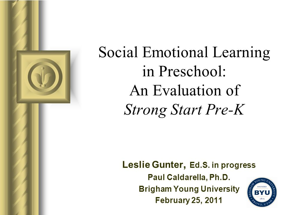 Dependent Measures Internalizing Behaviors subscale on the Preschool and Kindergarten Behavioral Scales– Second Edition (PKBS-2; Merrell, 2002) –Does not respond to affection from others –Has problems making friends –Is afraid or fearful Emotional Regulation subscale on the Preschool Behavioral and Emotional Rating Scale (PreBERS; Epstein & Synhorst, 2009) –Controls anger toward others –Reacts to disappointment calmly –Takes turns in play situations