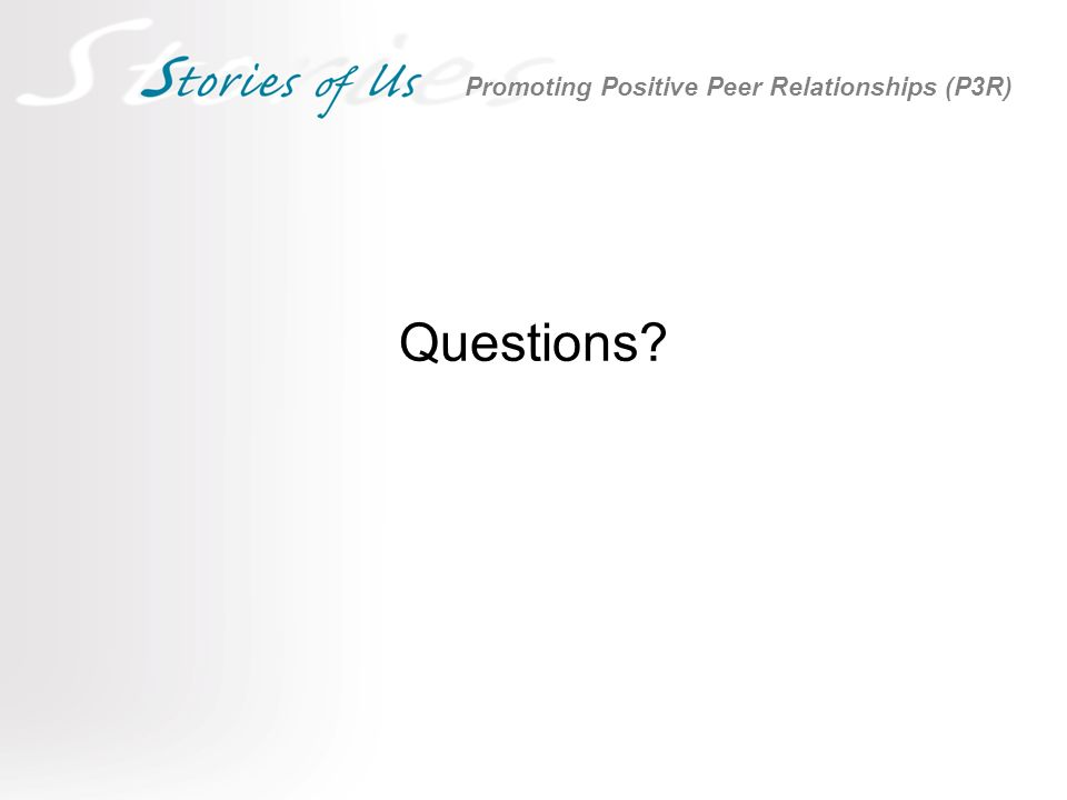 Questions Promoting Positive Peer Relationships (P3R)