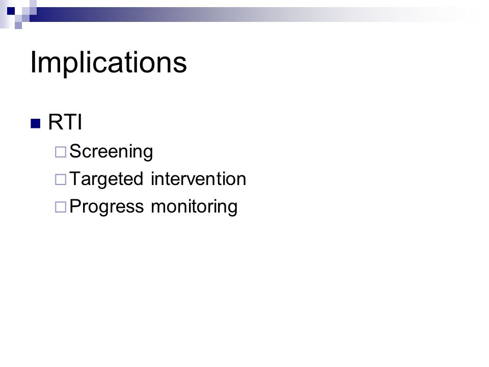 Implications RTI Screening Targeted intervention Progress monitoring