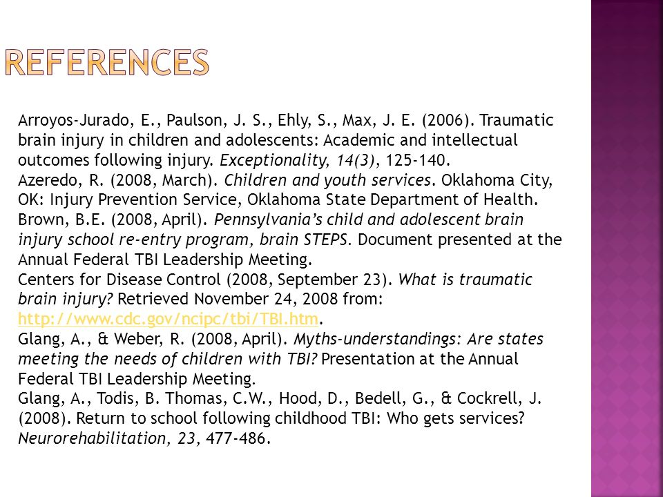 Arroyos-Jurado, E., Paulson, J. S., Ehly, S., Max, J. E. (2006). Traumatic brain injury in children and adolescents: Academic and intellectual outcome