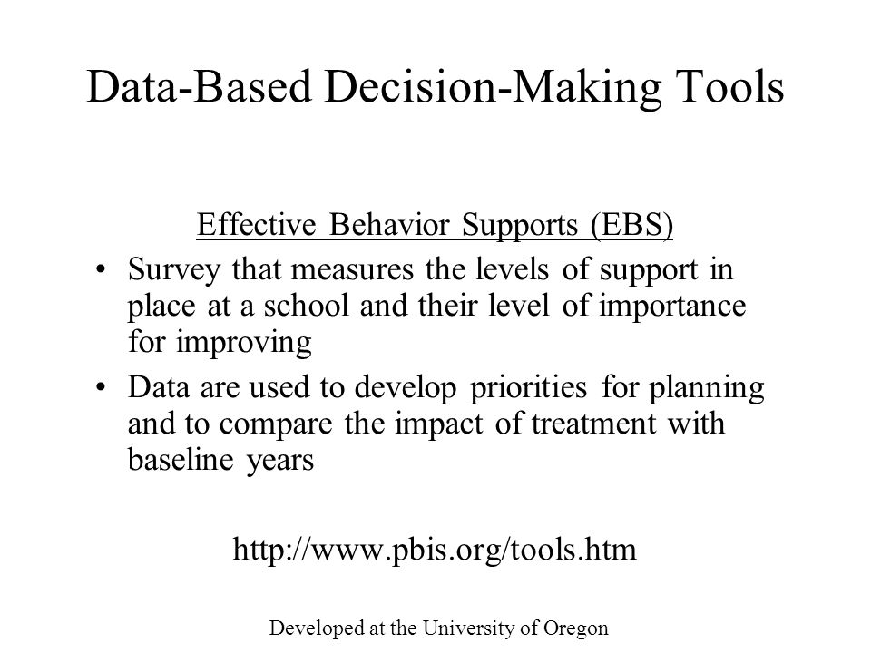 Data-Based Decision-Making Tools Effective Behavior Supports (EBS) Survey that measures the levels of support in place at a school and their level of
