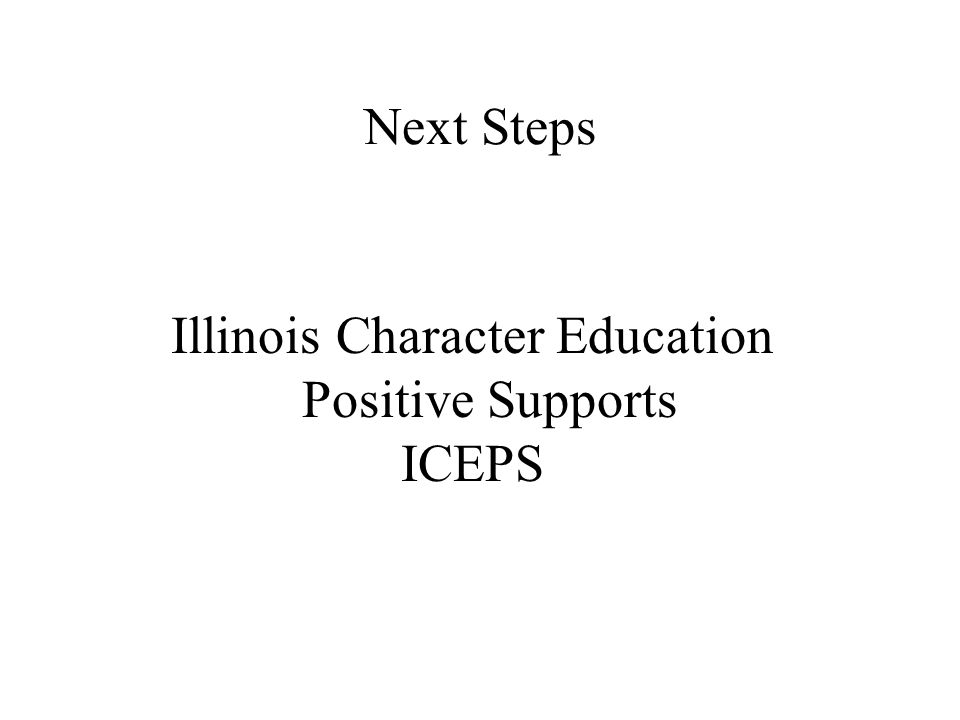Illinois Character Education Positive Supports ICEPS Next Steps