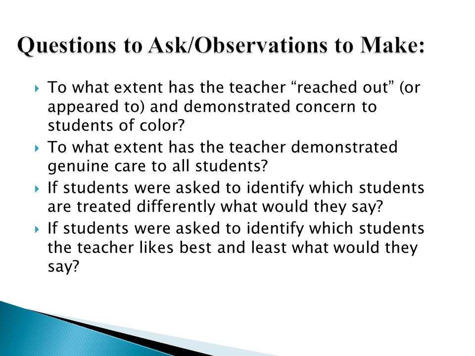 To what extent has the teacher reached out (or appeared to) and demonstrated concern to students of color? To what extent has the teacher demonstrated
