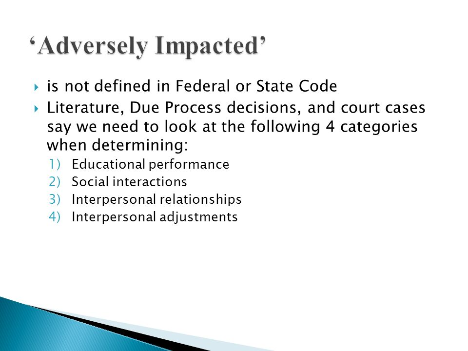 is not defined in Federal or State Code Literature, Due Process decisions, and court cases say we need to look at the following 4 categories when dete