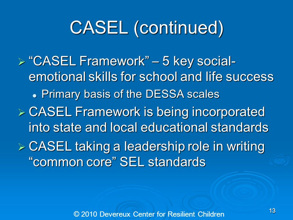 CASEL (continued) CASEL Framework – 5 key social- emotional skills for school and life success CASEL Framework – 5 key social- emotional skills for sc