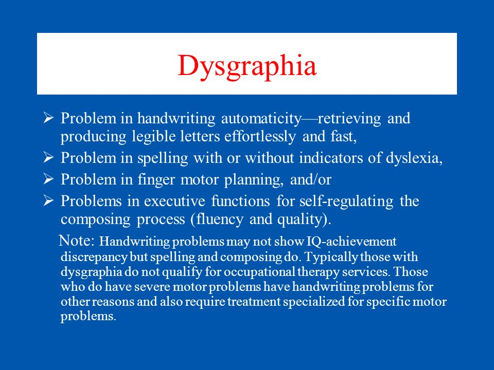 Relationship between Word Form Deficit in Working Memory and Diagnosis PAL II User Guide Morphological/Syntax Phonological, Orthographic Phonological, Orthographic Ortho- graphic Dysgraphia Dyslexia Oral and Written Language Learning Disability (OWL LD)
