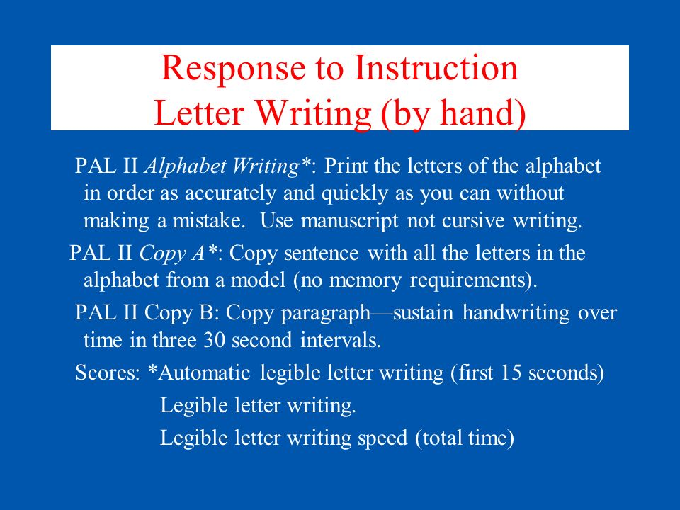 Instruction for Dysgraphia Teach manuscript letters first.
