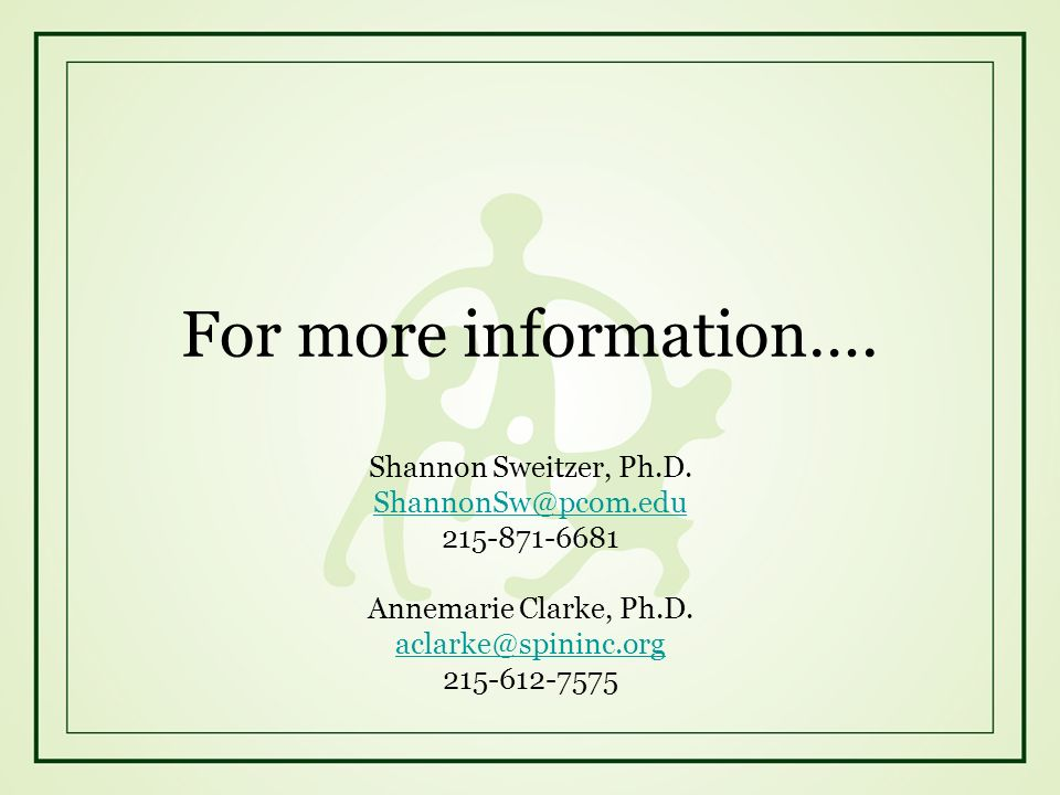 For more information….Shannon Sweitzer, Ph.D.