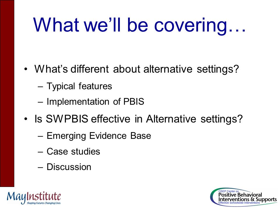 SW-PBIS & Alternative Settings What is different about Alternative settings.