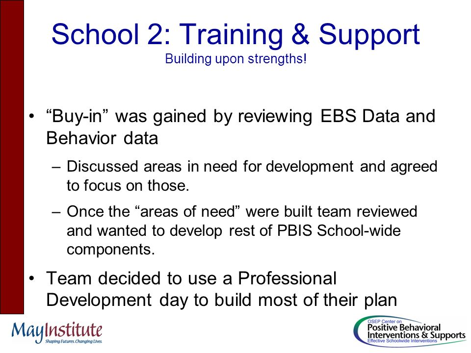 School 2: Training & Support Building upon strengths.