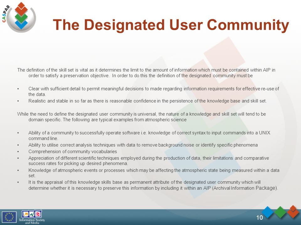 The Designated User Community The definition of the skill set is vital as it determines the limit to the amount of information which must be contained