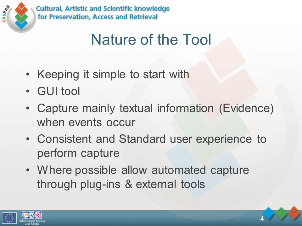 4 Nature of the Tool Keeping it simple to start with GUI tool Capture mainly textual information (Evidence) when events occur Consistent and Standard user experience to perform capture Where possible allow automated capture through plug-ins & external tools