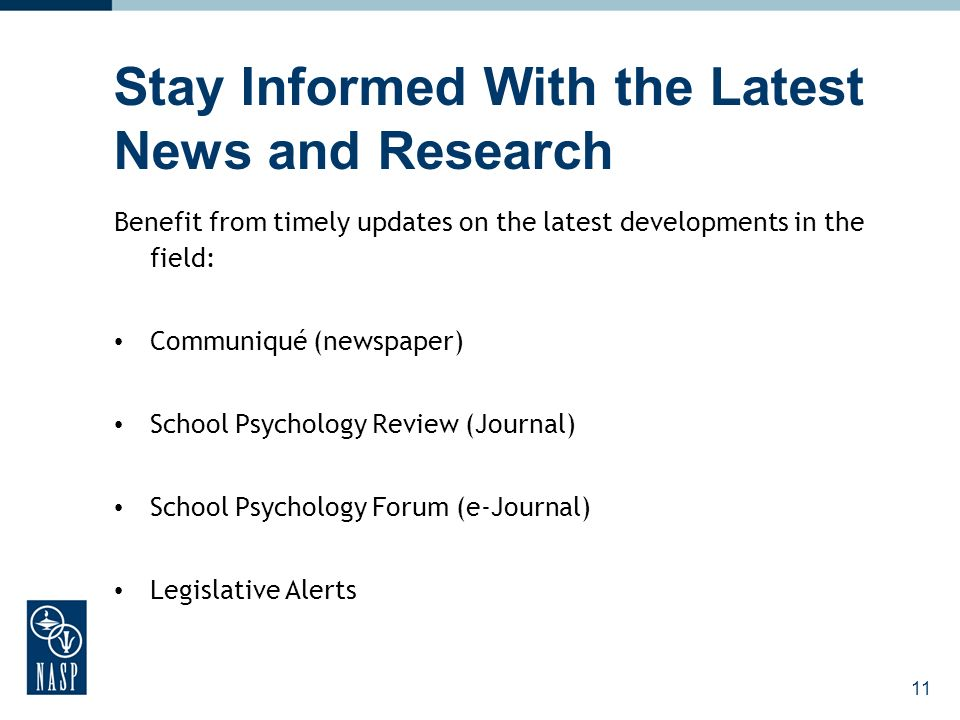 11 Stay Informed With the Latest News and Research Benefit from timely updates on the latest developments in the field: Communiqué (newspaper) School