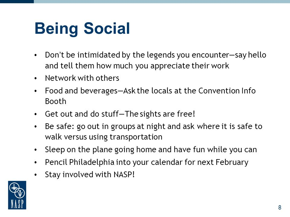 8 Being Social Dont be intimidated by the legends you encountersay hello and tell them how much you appreciate their work Network with others Food and beveragesAsk the locals at the Convention Info Booth Get out and do stuffThe sights are free.