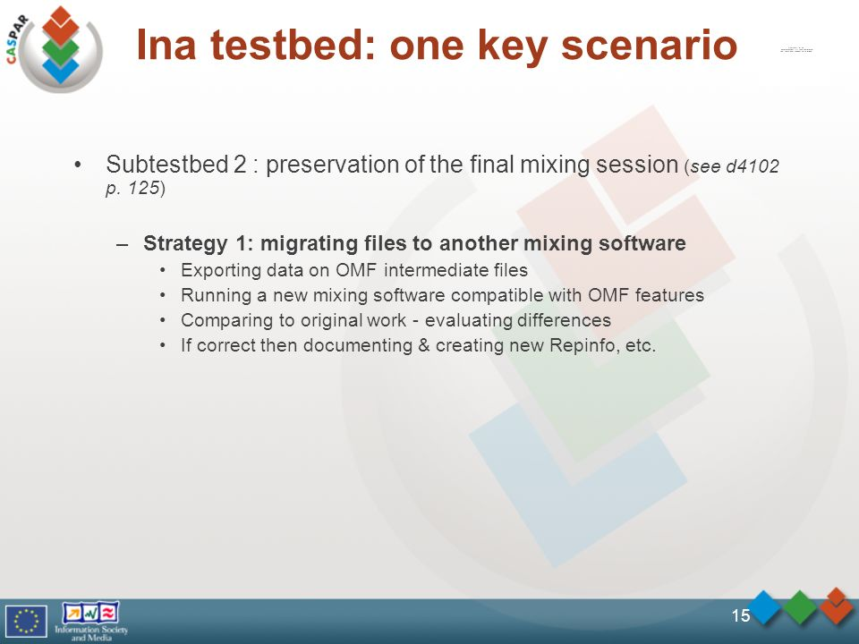 Ina testbed: one key scenario Subtestbed 2 : preservation of the final mixing session (see d4102 p.