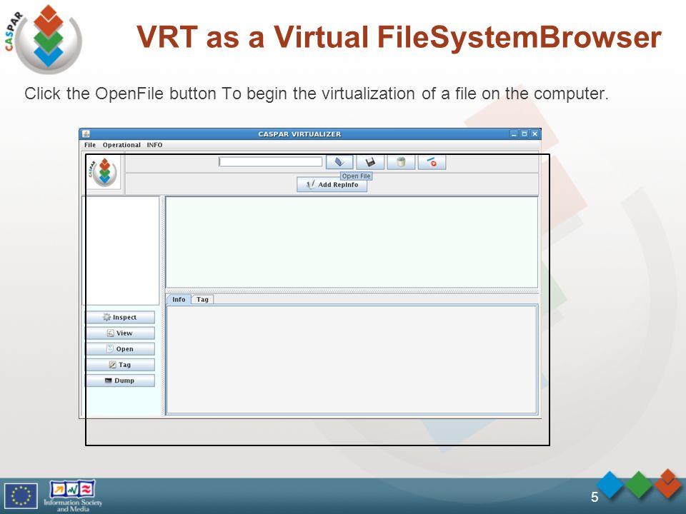 5 VRT as a Virtual FileSystemBrowser Click the OpenFile button To begin the virtualization of a file on the computer.