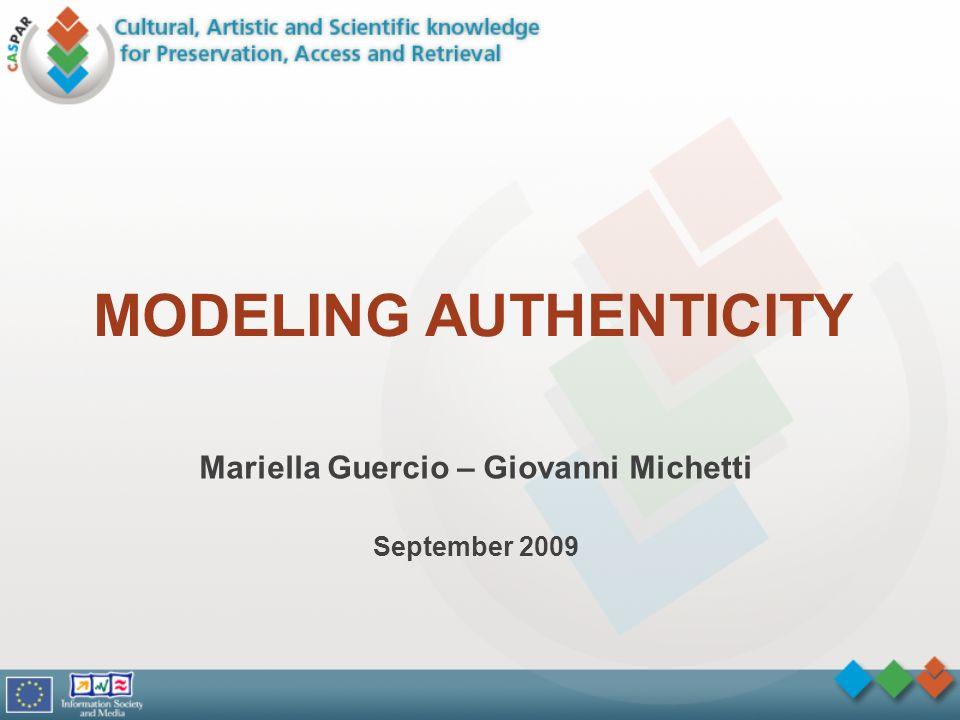 MODELING AUTHENTICITY Mariella Guercio – Giovanni Michetti September 2009