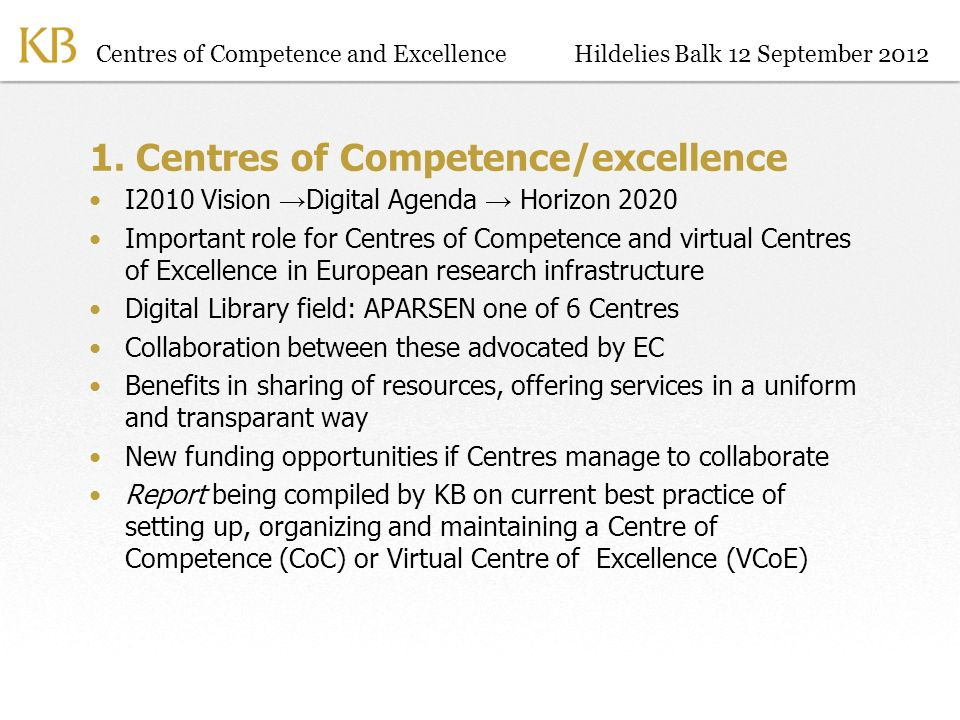 Centres of Competence and ExcellenceHildelies Balk 12 September 2012 1.