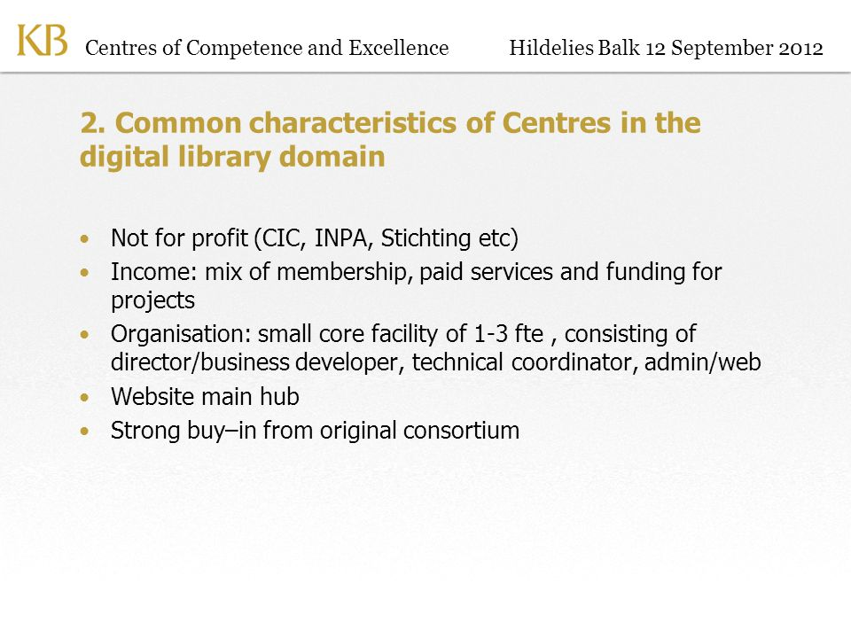 Centres of Competence and ExcellenceHildelies Balk 12 September 2012 2.