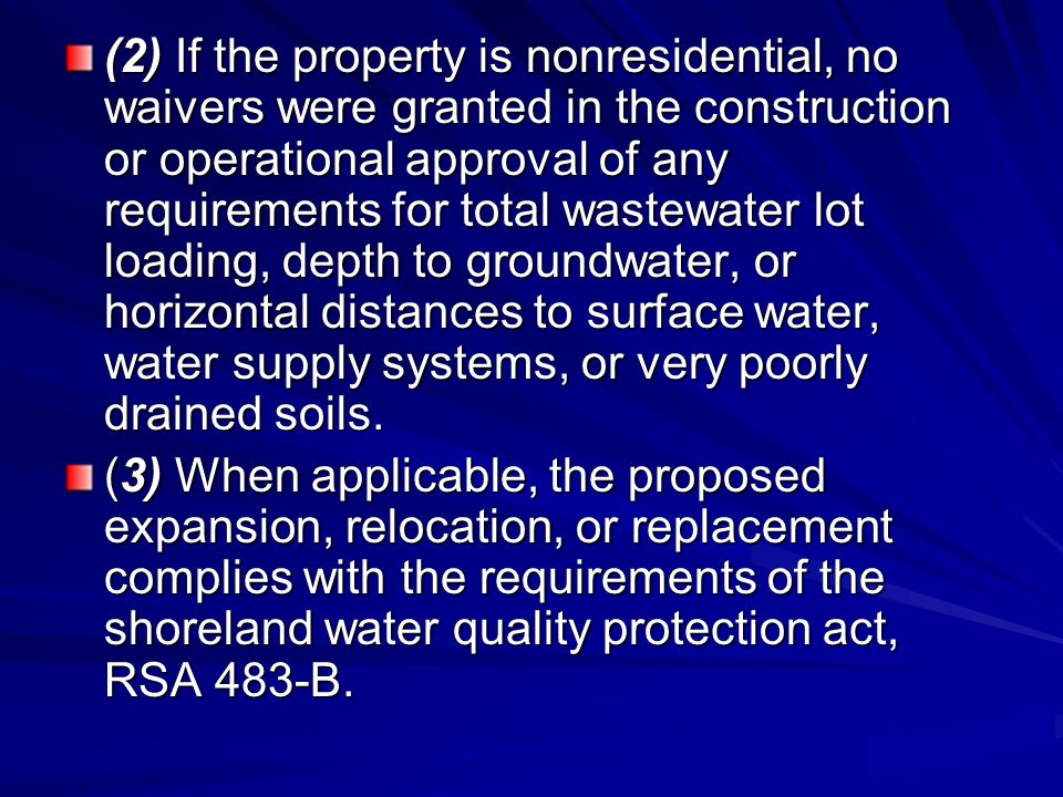 (2) If the property is nonresidential, no waivers were granted in the construction or operational approval of any requirements for total wastewater lot loading, depth to groundwater, or horizontal distances to surface water, water supply systems, or very poorly drained soils.