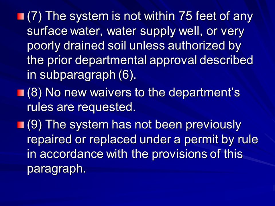 (7) The system is not within 75 feet of any surface water, water supply well, or very poorly drained soil unless authorized by the prior departmental approval described in subparagraph (6).