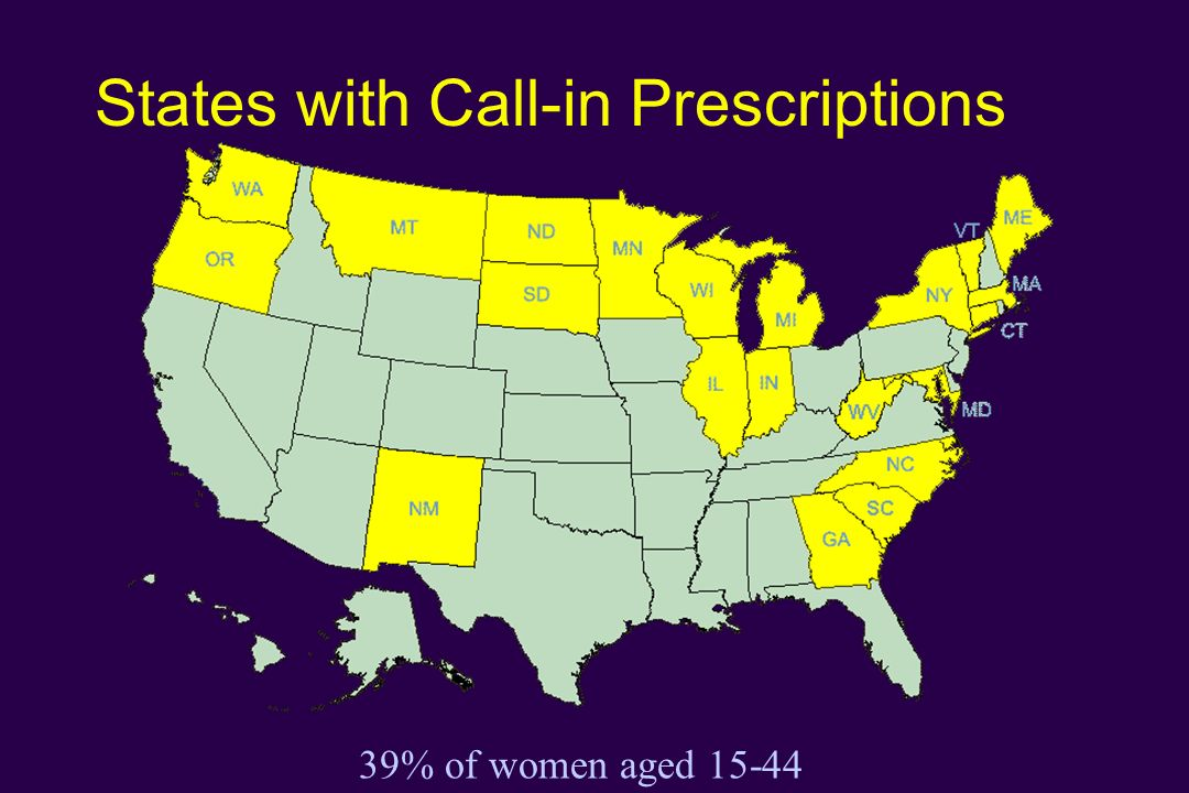 States with Call-in Prescriptions 39% of women aged 15-44