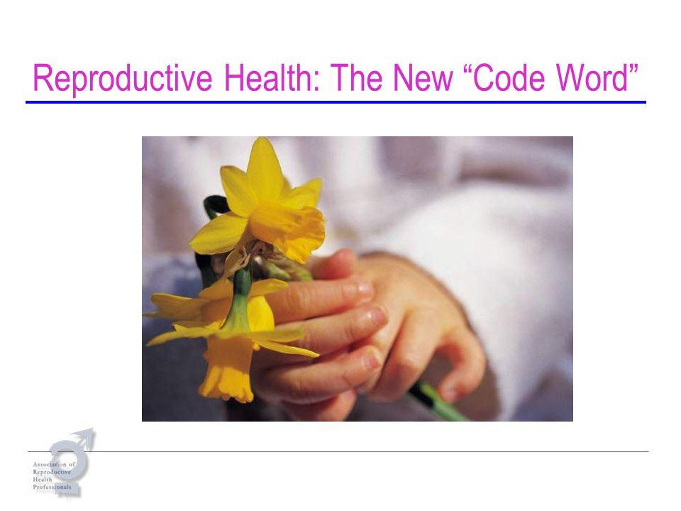 Reproductive Health: The New Code Word