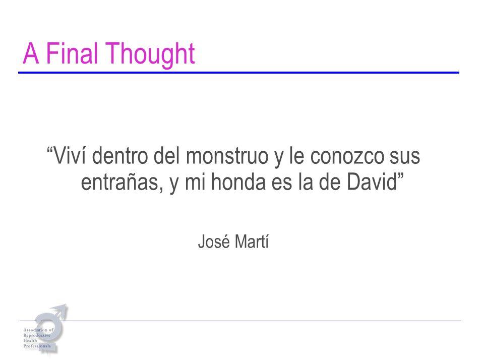 A Final Thought Viví dentro del monstruo y le conozco sus entrañas, y mi honda es la de David José Martí