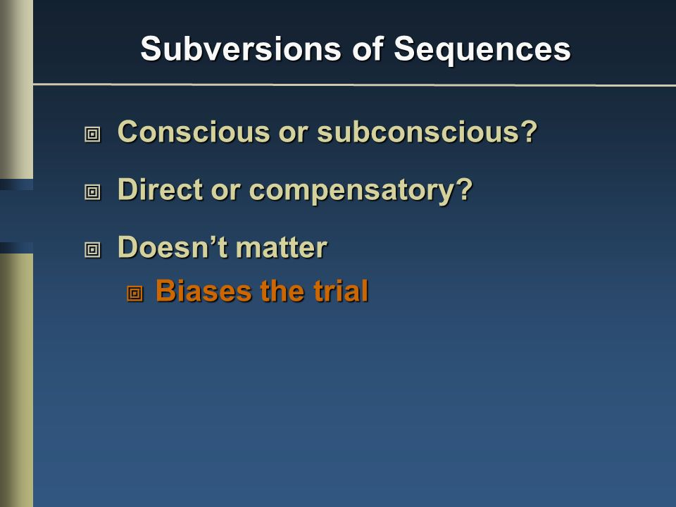 Subversions of Sequences Conscious or subconscious.