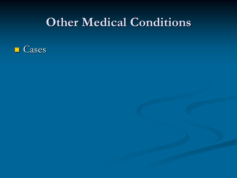 Other Medical Conditions Cases Cases