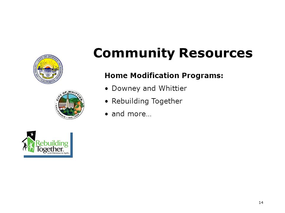 14 Community Resources Home Modification Programs: Downey and Whittier Rebuilding Together and more…