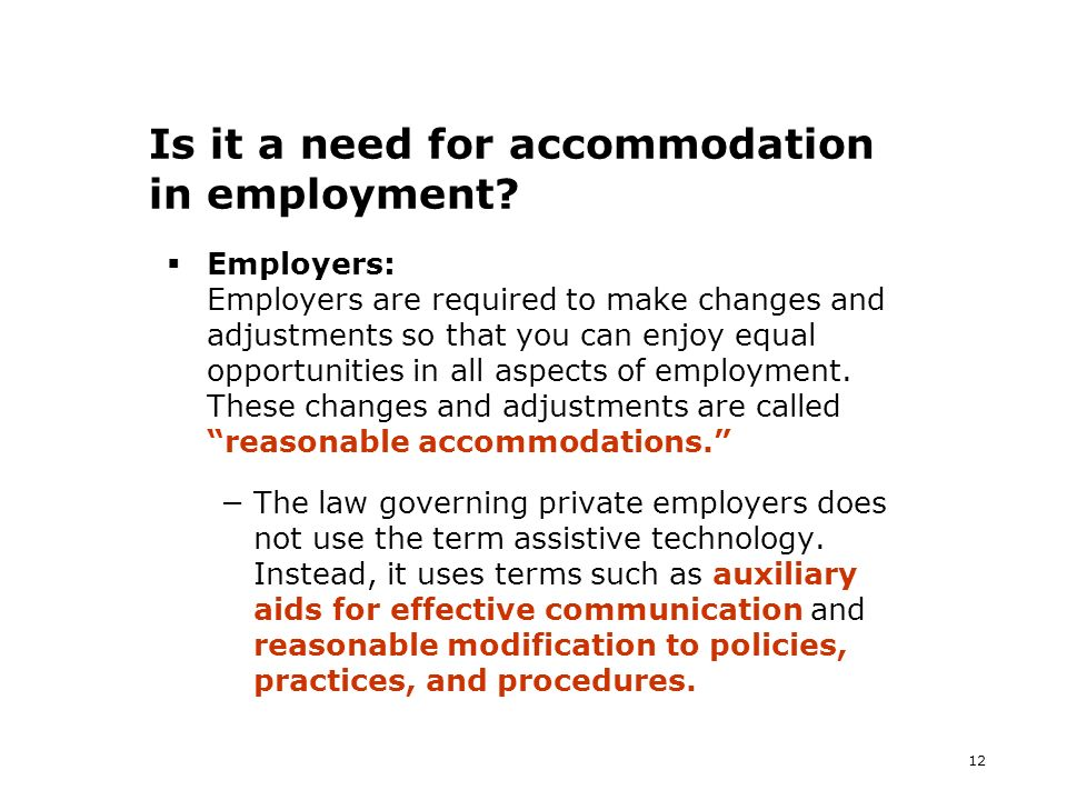 12 Is it a need for accommodation in employment.