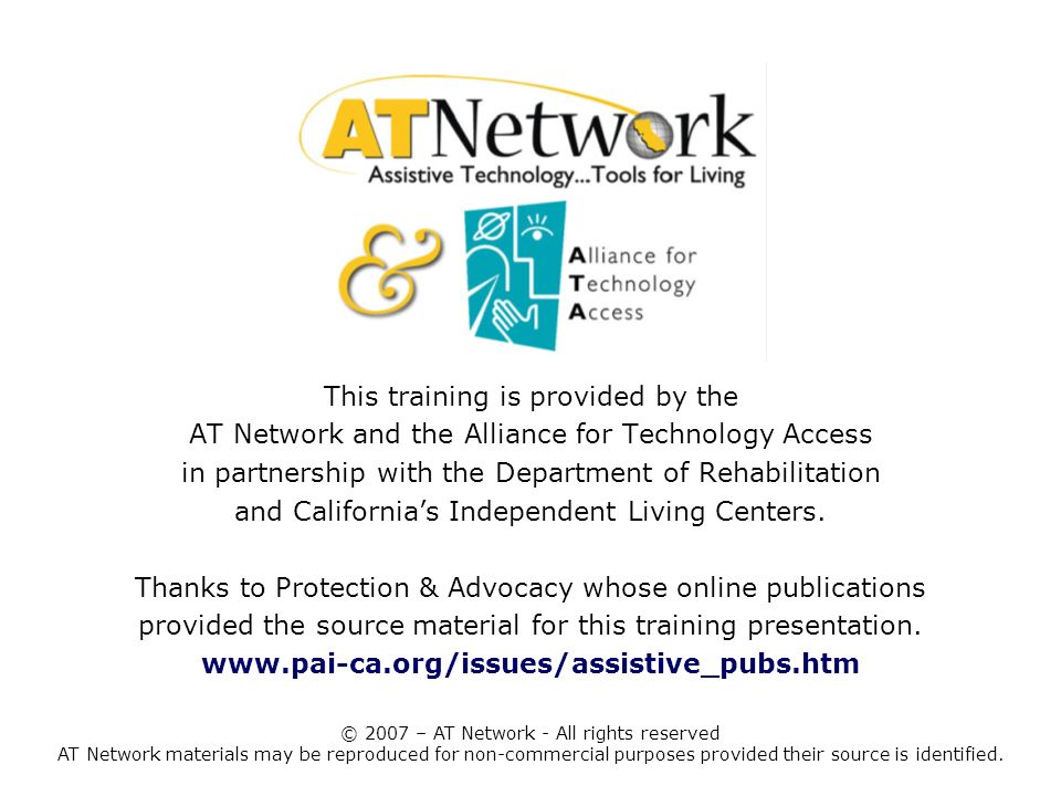 This training is provided by the AT Network and the Alliance for Technology Access in partnership with the Department of Rehabilitation and California