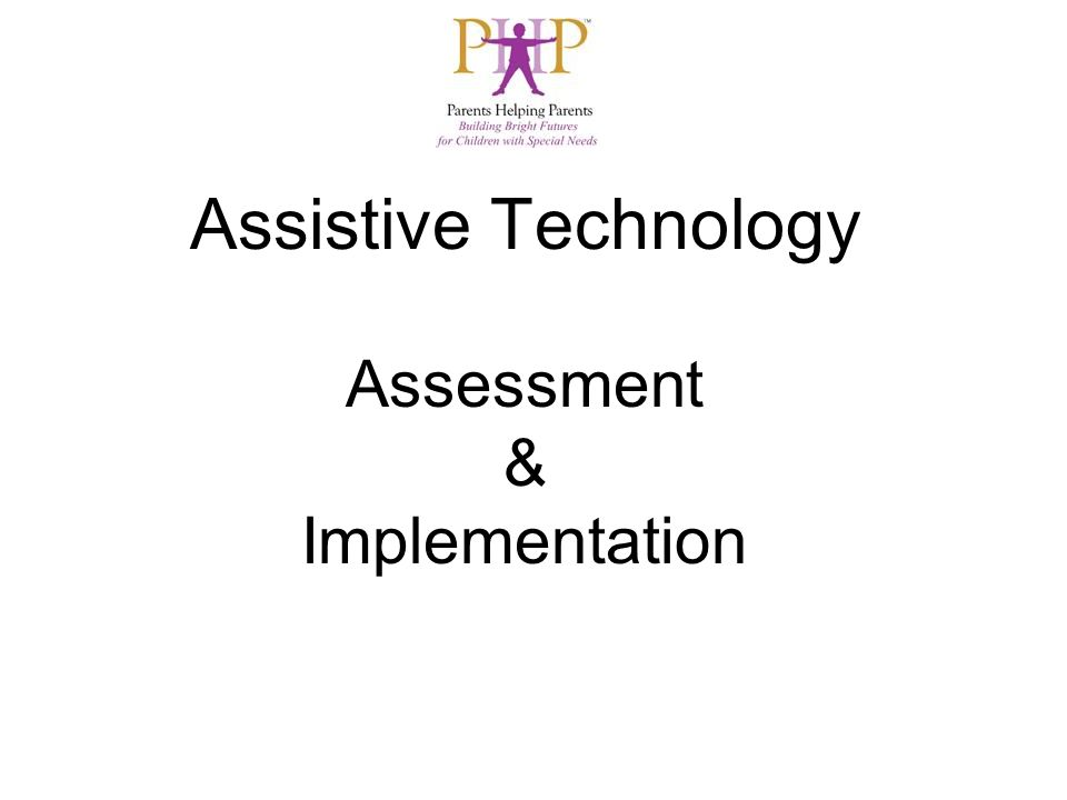 Assistive Technology Assessment & Implementation