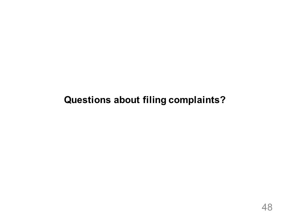 Questions about filing complaints? 48