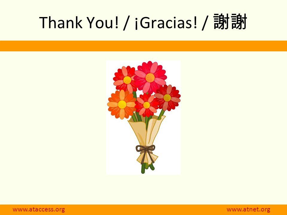 www.ataccess.org www.atnet.org Thank You! / ¡Gracias! /