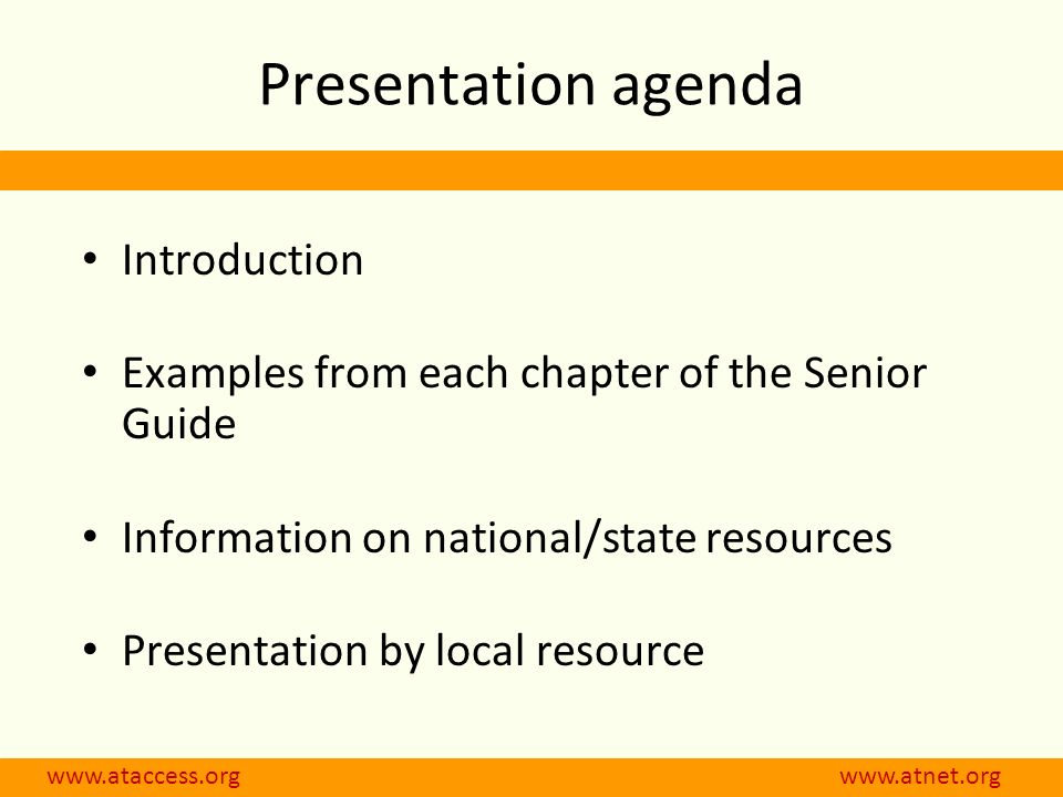 Presentation agenda Introduction Examples from each chapter of the Senior Guide Information on national/state resources Presentation by local resource