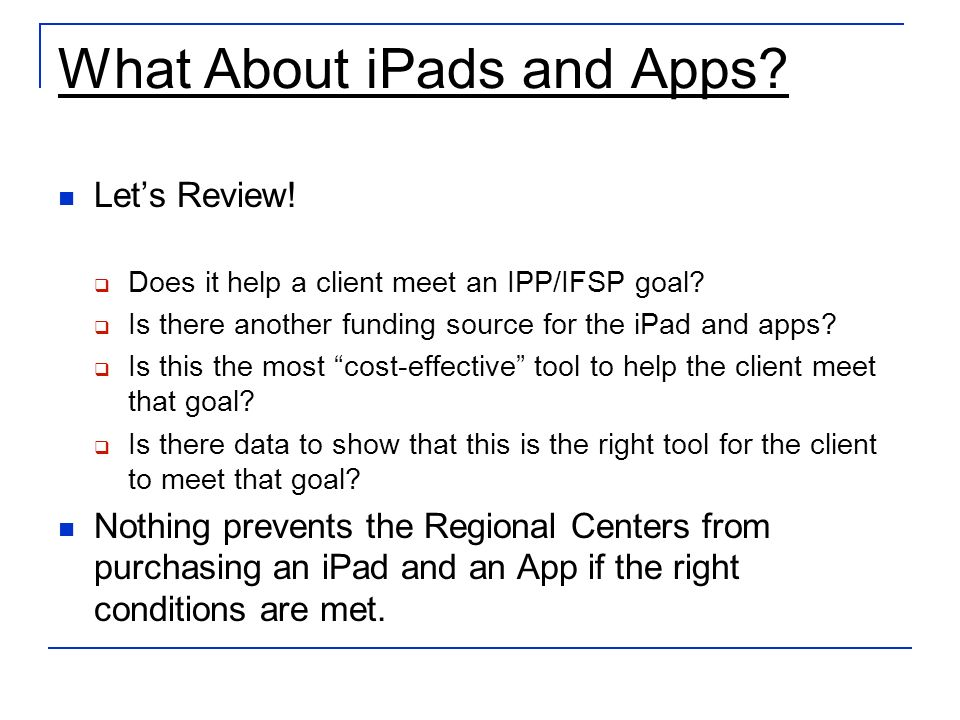What About iPads and Apps. Lets Review. Does it help a client meet an IPP/IFSP goal.