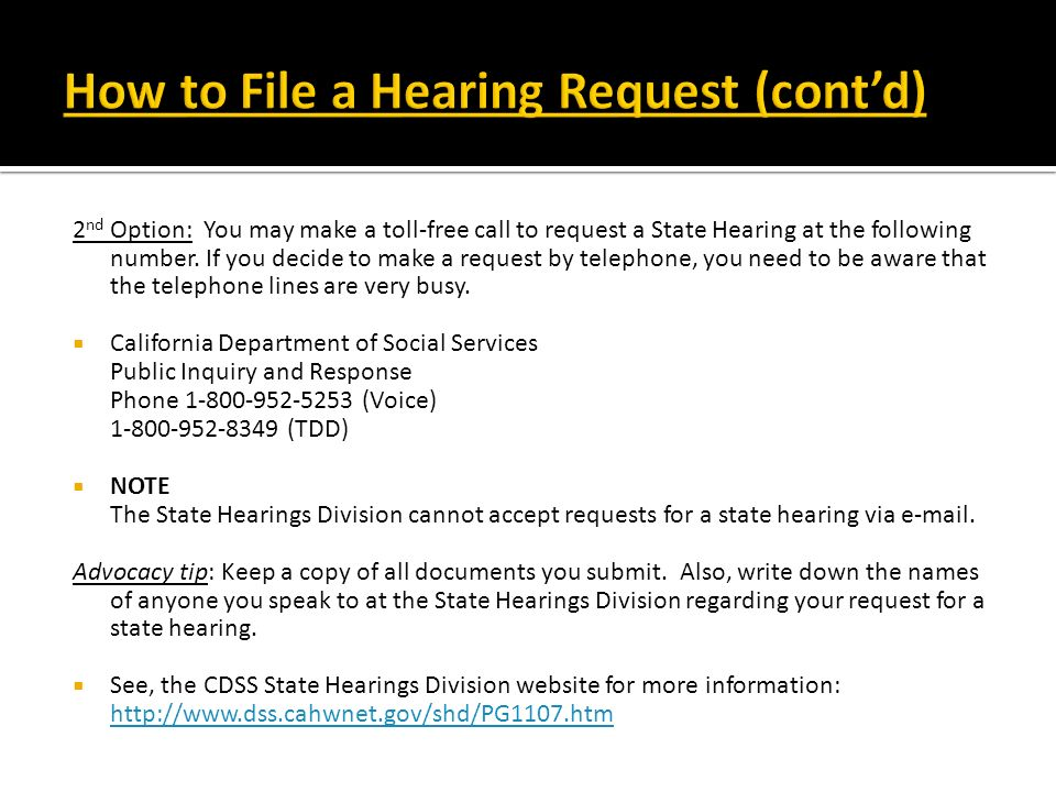 2 nd Option: You may make a toll-free call to request a State Hearing at the following number. If you decide to make a request by telephone, you need