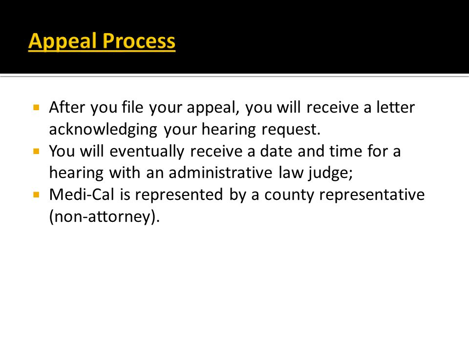 After you file your appeal, you will receive a letter acknowledging your hearing request. You will eventually receive a date and time for a hearing wi