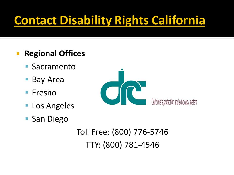 Regional Offices Sacramento Bay Area Fresno Los Angeles San Diego Toll Free: (800) 776-5746 TTY: (800) 781-4546