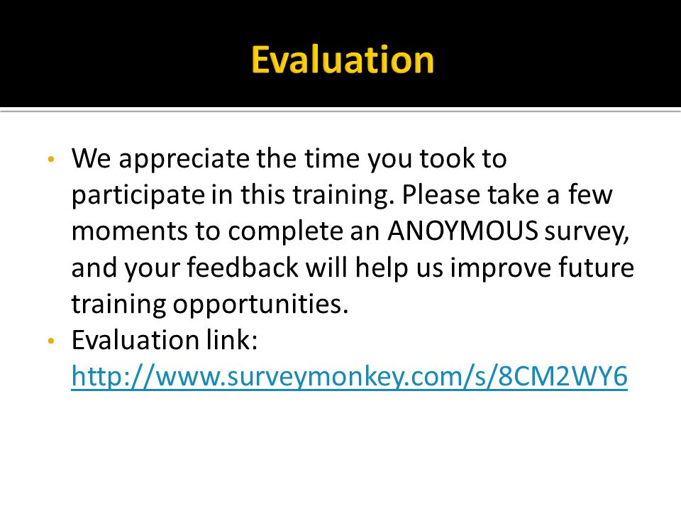 We appreciate the time you took to participate in this training.
