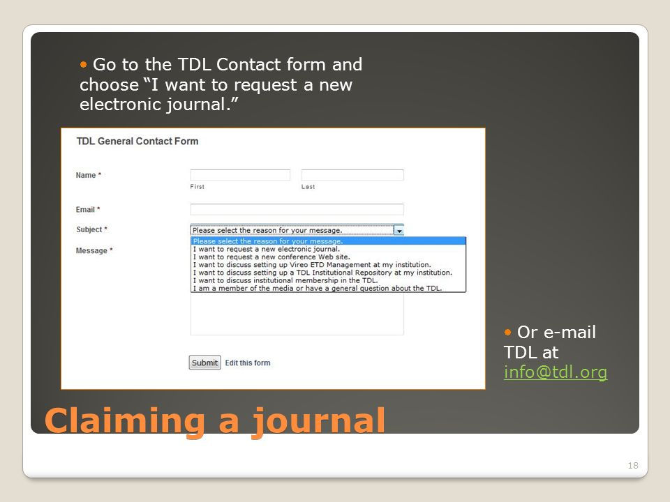 Claiming a journal Go to the TDL Contact form and choose I want to request a new electronic journal.