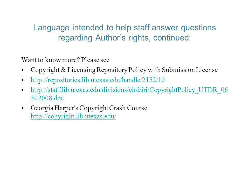 Language intended to help staff answer questions regarding Authors rights, continued: Want to know more.