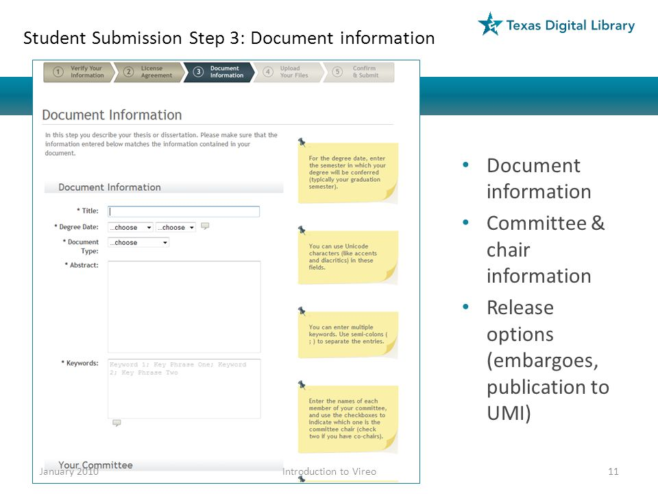Student Submission Step 3: Document information Document information Committee & chair information Release options (embargoes, publication to UMI) January 201011Introduction to Vireo