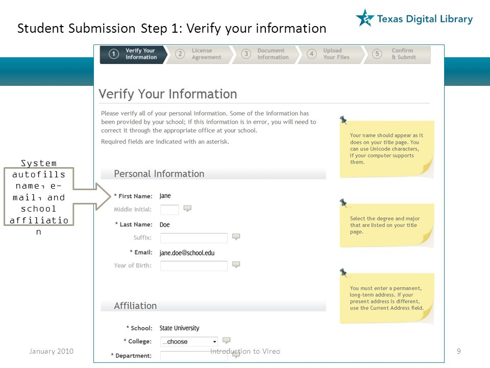 System autofills name, e- mail, and school affiliatio n Student Submission Step 1: Verify your information January 20109Introduction to Vireo
