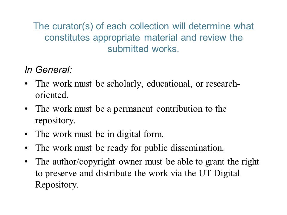 The curator(s) of each collection will determine what constitutes appropriate material and review the submitted works.