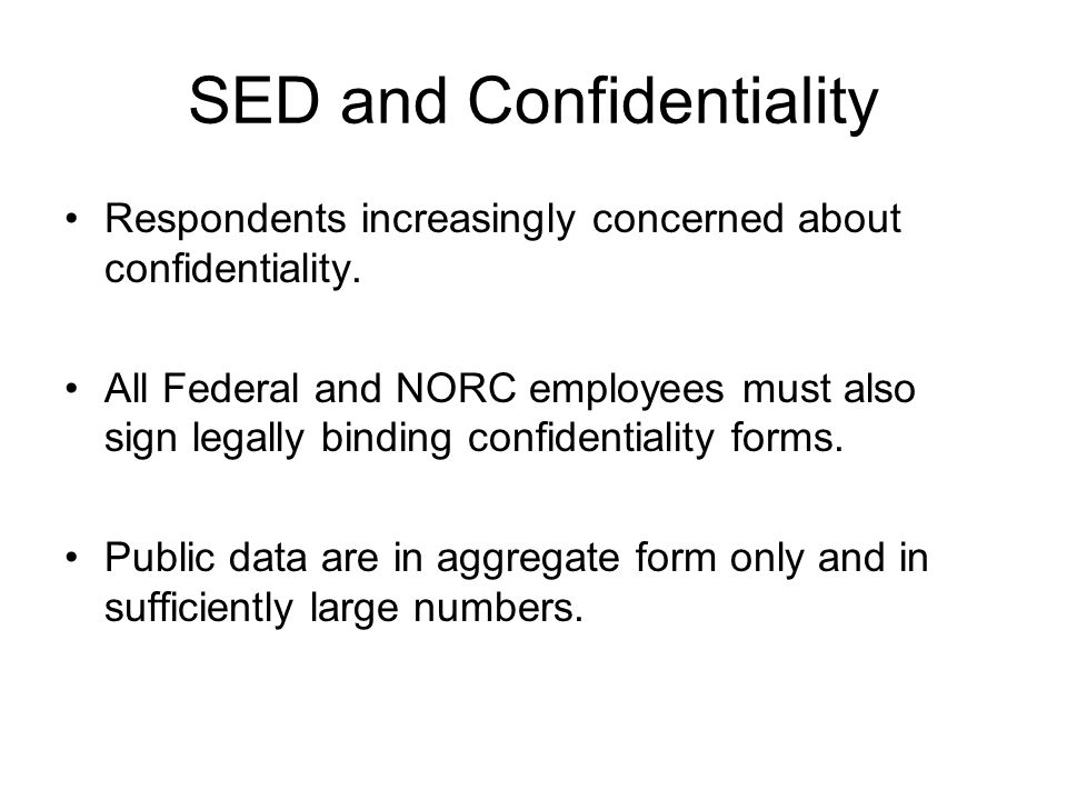 SED and Confidentiality Respondents increasingly concerned about confidentiality.